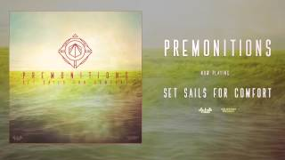 Premonitions - Set Sails For Comfort (Audio)