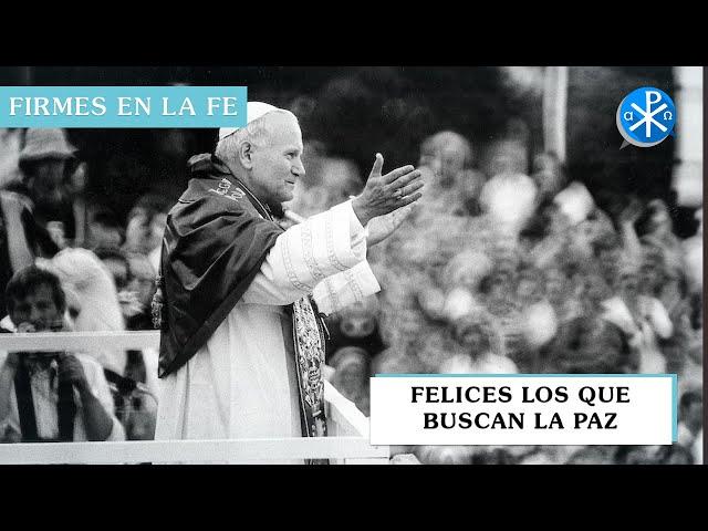 Felices los que buscan la paz | Firmes en la fe - P Gabriel Zapata