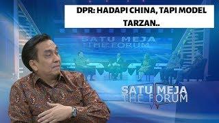 DPR: Hadapi China, Tapi Model Tarzan | Siaga di Natuna - SATU MEJA THE FORUM (Bag3)