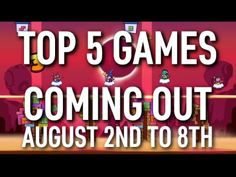 Top 5 Games Coming Out This Week August 2nd To 8th