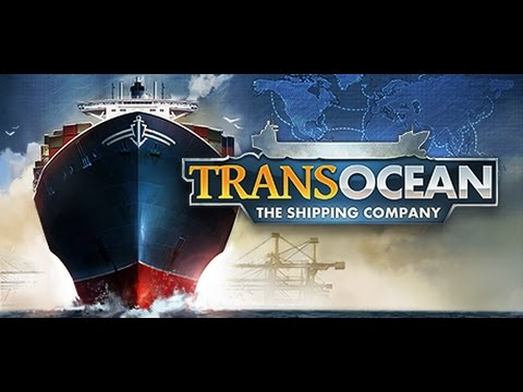 Trans Ocean The Shipping Company First Gameplay With Likejustice part4