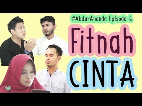 #AbdurAnanda 6 - FITNAH CINTA