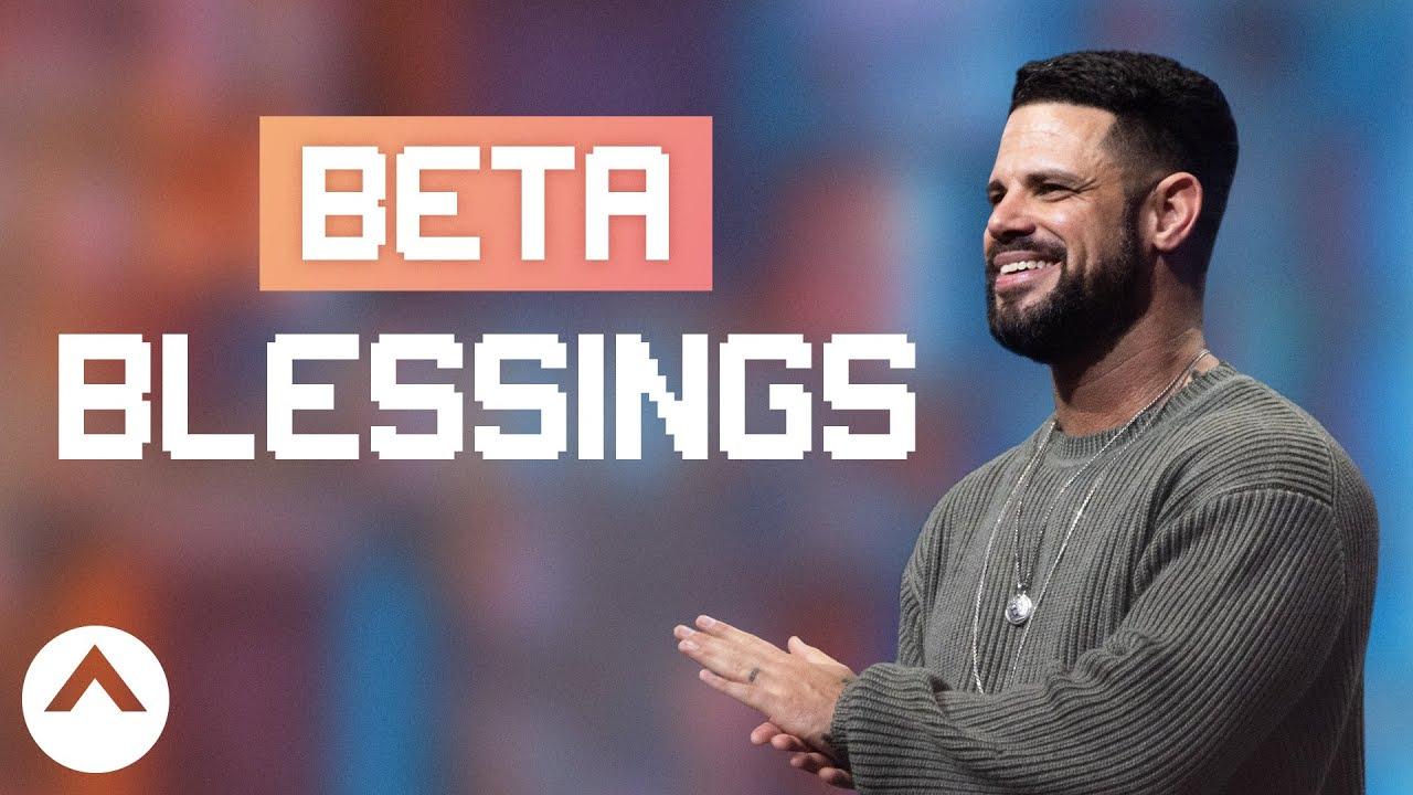 Beta Blessings | Pastor Steven Furtick | Elevation Church