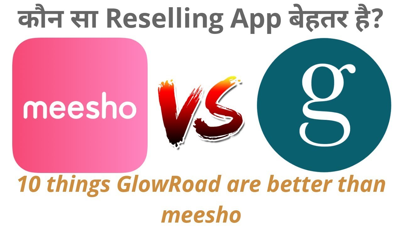 meesho vs GlowRoad which reselling app is better? by Tech Nical