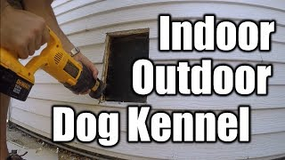 Indoor Outdoor Dog Kennel With Camera | THE Handyman |