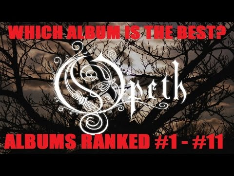 Top 11 OPETH Albums: OPETH Albums RANKED