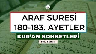 Kur'an Sohbetleri | ARAF SURESİ 180-183. AYETLER
