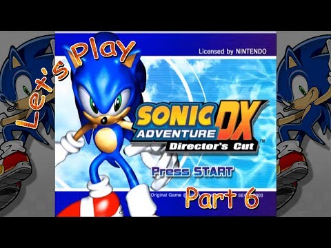 Let's Play Sonic Adventure DX: Director's Cut - Part 6 (Sonic the Hedgehog)