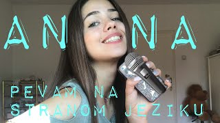 Pevam na stranom jeziku |AN NA
