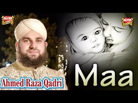 Hafiz Ahmed Raza Qadri - Maa - Heart Touching Kalaam