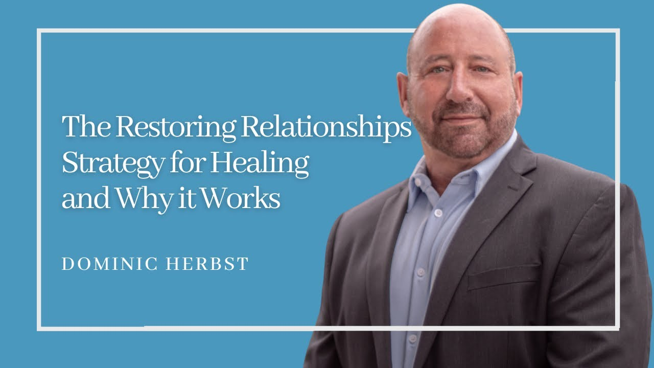The Restoring Relationships Strategy for Healing and Why it Works