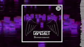Gadget - Bereavement