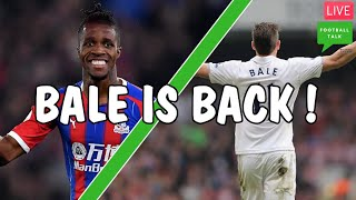 Football Talk - Episode 112 - BALE IS BACK ! Disappointing United ! Transfer Gossip & News