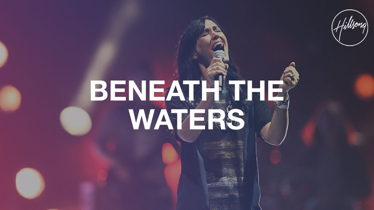 beneath-the-waters-i-will-rise-hillsong-live-hillsong