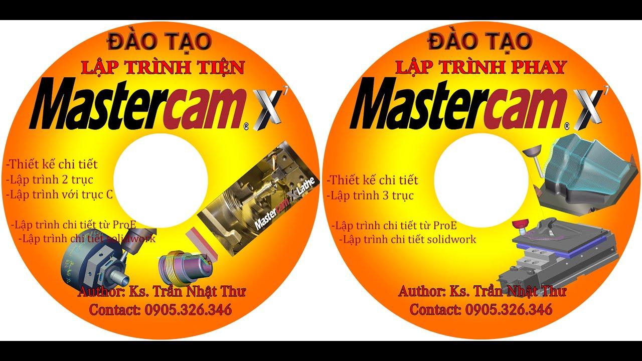DVD ĐÀO TẠO MASTERCAM X7 - DEMO by TRẦN NHẬT THƯ