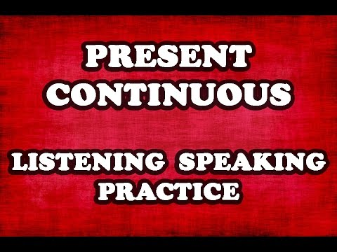 02 - Present Continuous Listening and Speaking Practice - Common Questions and Possible Responses