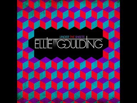 Ellie Goulding  Under The Sheets Audio