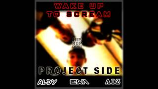 Project Side - Wake Up To Scream (Audio)
