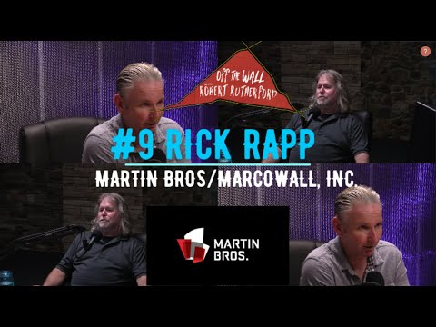 EPISODE #9 OFF THE WALL WITH ROBERT RUTHERFORD: RICK RAPP MARTIN BROS/MARCOWALL, INC.