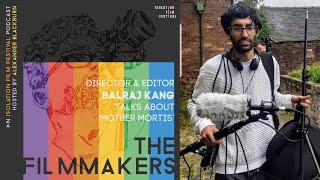 Balraj Kang - The Filmmakers Podcast S02E07 | Isolation Film Festival