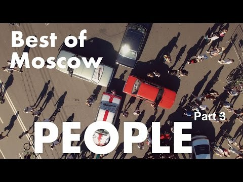 Best of Moscow PEOPLE life from above/ Part 3 of 7/ Съемки с