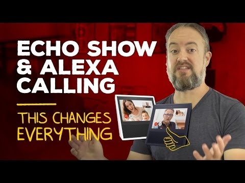 Amazon Echo Show and Alexa Calling: This changes everything