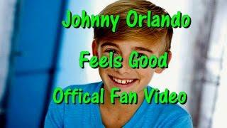 Johnny Orlando - Feels Good (Official Fan Video)
