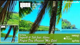 Super8 & Tab feat. Alyna - Perfect Day (Original Mix Edit)