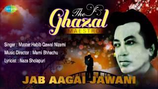 Jab Aagai Jawani | Ghazal Song | Master Habib Qawal Nizami