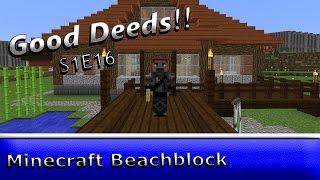 """Minecraft Beachblock Server :: S1E16 :: """"Good Deeds, Done Dirt Cheap"""""""