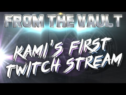 "From The Vault - Kami's First ""Official"" Twitch Stream - Sep. 24th, 2014"
