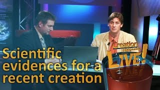 Scientific evidence for a recent creation -- Creation Magazine LIVE! (2-05) by CMIcreationstation