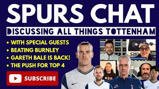 SPURS CHAT: Beating Burnley, Bale on Fire, Mourinho, Push for Top 4, Tottenham's Back 4, Europa Draw
