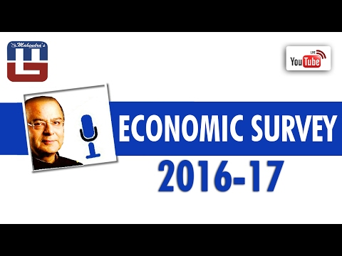 MUST WATCH ECONOMIC SURVEY 2016 - 17 : FACTS YOU NEED TO KNOW