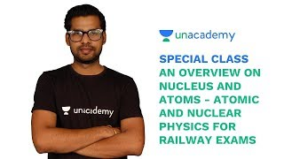 Special Class - Atomic and Nuclear Physics for Railway Exams - Praveen Bharti