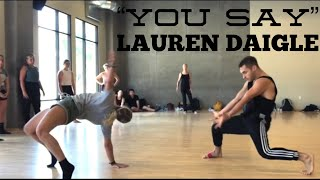 Download You Say Lauren Daigle Choreography by Derek Mitchell at Edge Pac in LA Mp3 and Videos