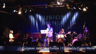European Jazz Trio - Europa (cover) Fusion Mania in Waseda University