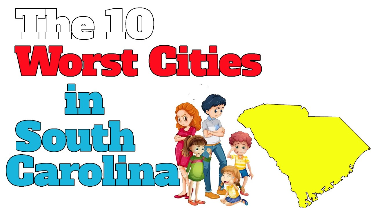 the 10 worst cities in south carolina explained youtube