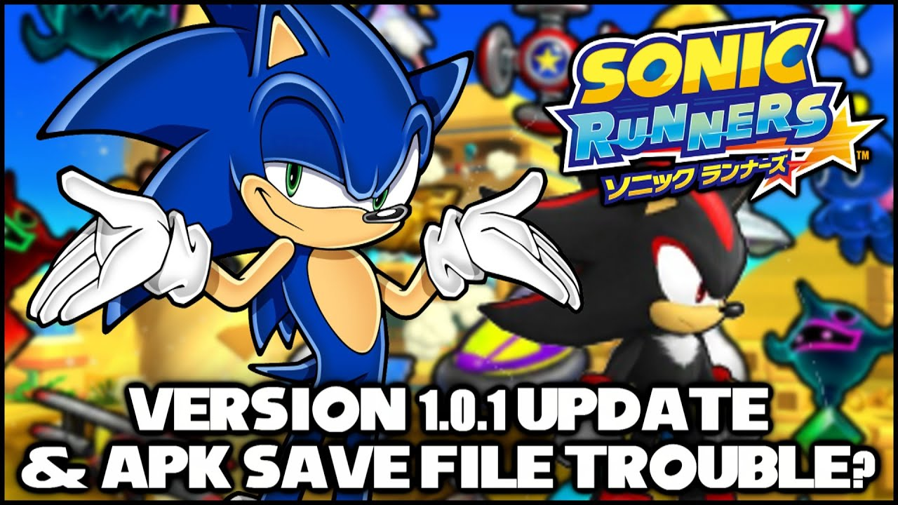 Sonic Runners - Version 1 0 1 Update (3/17/2015) & APK Save File Trouble?