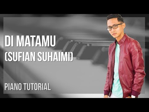 EASY Piano Tutorial: How to play Di Matamu by Sufian Suhaimi