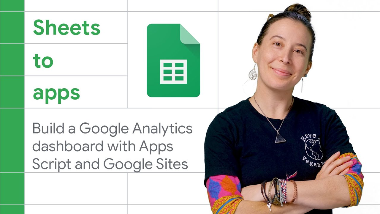 How to build a Google Analytics Dashboard with Apps Script and Google Sites - Sheets to Apps