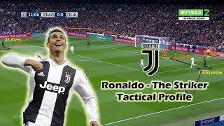 Tactical Profile   New Juventus Signing Ronaldo   Player Analysis
