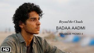 Badaa Aadmi | Promo 4 | Beyond The Clouds | Ishaan | Malavika | Majid Majidi | In Cinemas Now