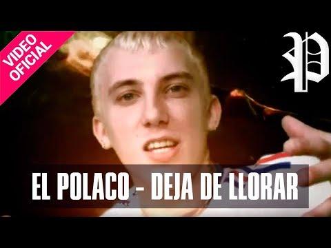 El Polaco - Deja de llorar - Video Clip Oficial