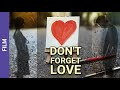 Don t Forget Love. Russian Movie. StarMedia. Melodrama. English Subtitles