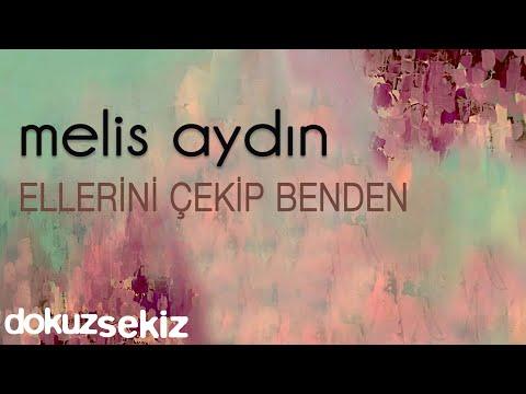 Melis Aydın - Ellerini Çekip Benden (Official Audio)