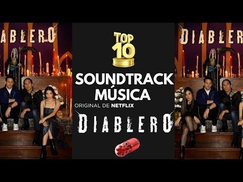 Diablero #Netflix | Soundtrack | Música | TOP 10 - Capsulas