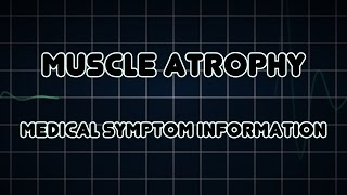 Muscle atrophy (Medical Symptom)