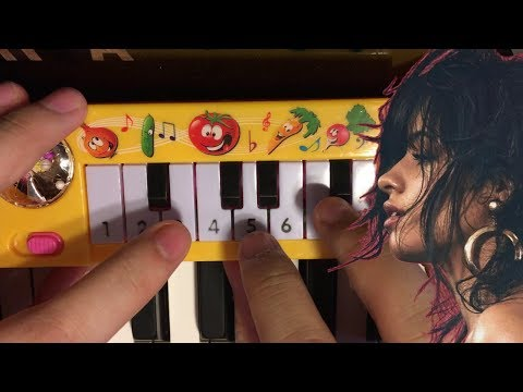 HAVANA... but it's played on a $1 piano