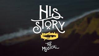 HIS STORY THE MUSICAL FULL | Official Lyrics (Original Cast Recording)